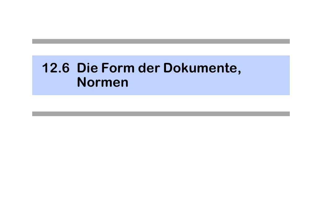 12.6 Die Form der Dokumente, Normen