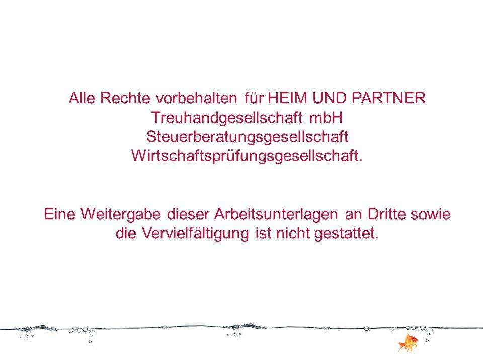 Alle Rechte vorbehalten für HEIM UND PARTNER Treuhandgesellschaft mbH Steuerberatungsgesellschaft Wirtschaftsprüfungsgesellschaft.