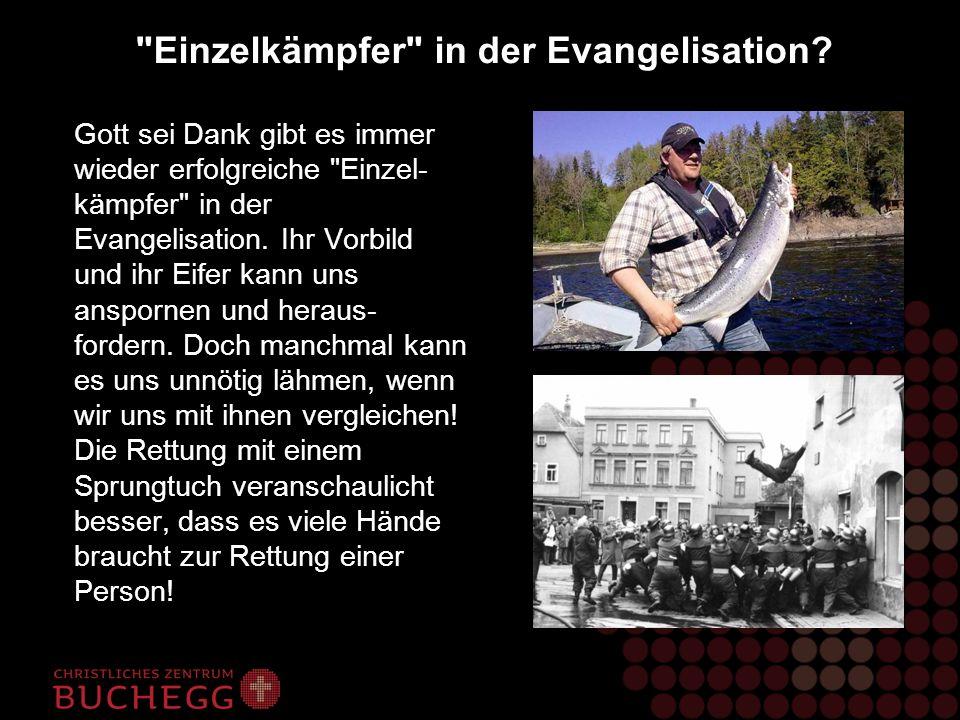 Einzelkämpfer in der Evangelisation