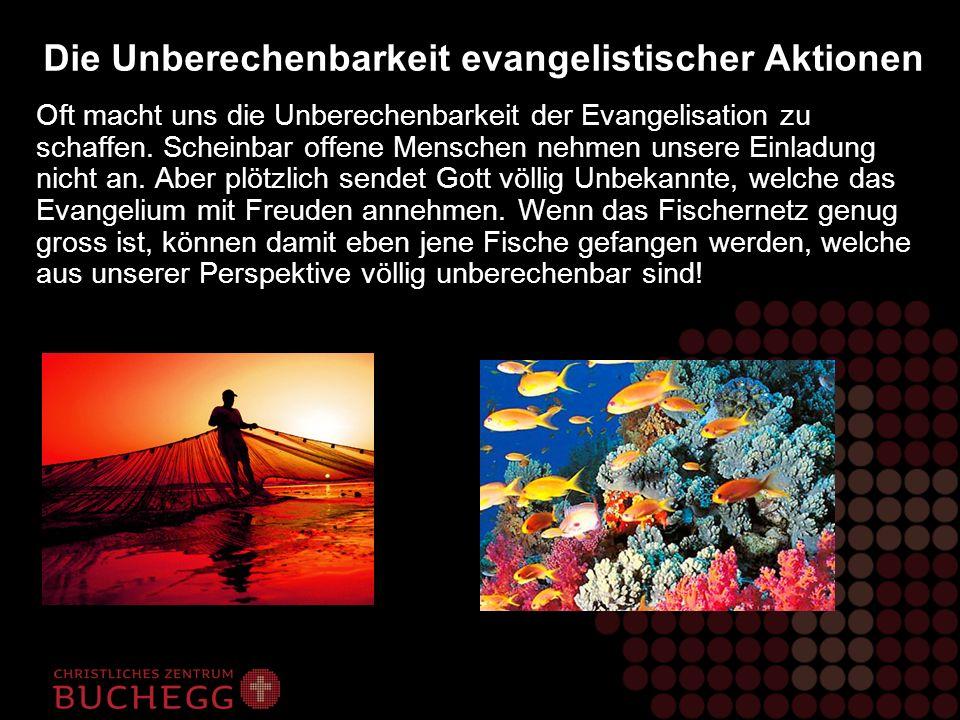 Die Unberechenbarkeit evangelistischer Aktionen