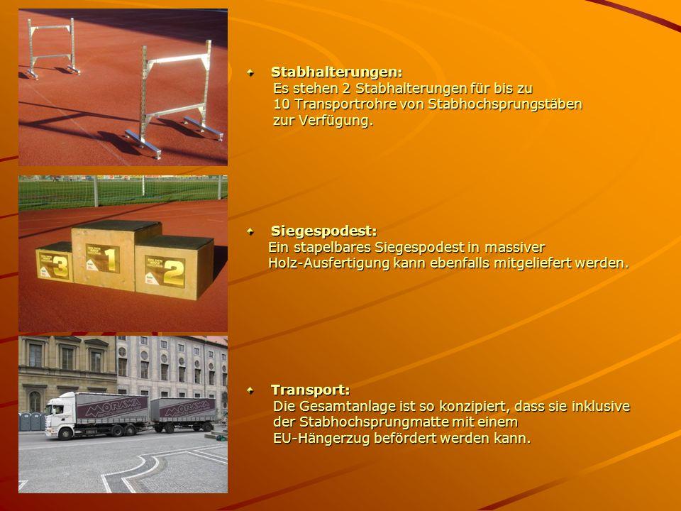 Stabhalterungen: Es stehen 2 Stabhalterungen für bis zu. 10 Transportrohre von Stabhochsprungstäben.