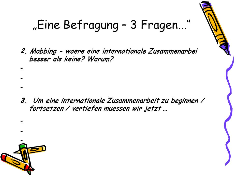 """""""Eine Befragung – 3 Fragen..."""