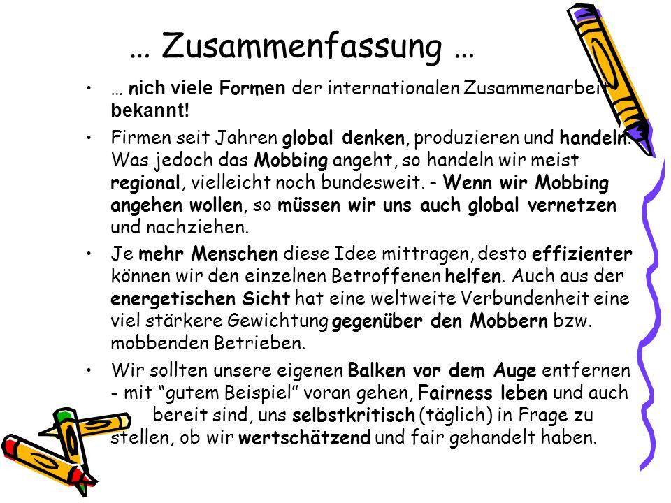 … Zusammenfassung … … nich viele Formen der internationalen Zusammenarbeit bekannt!