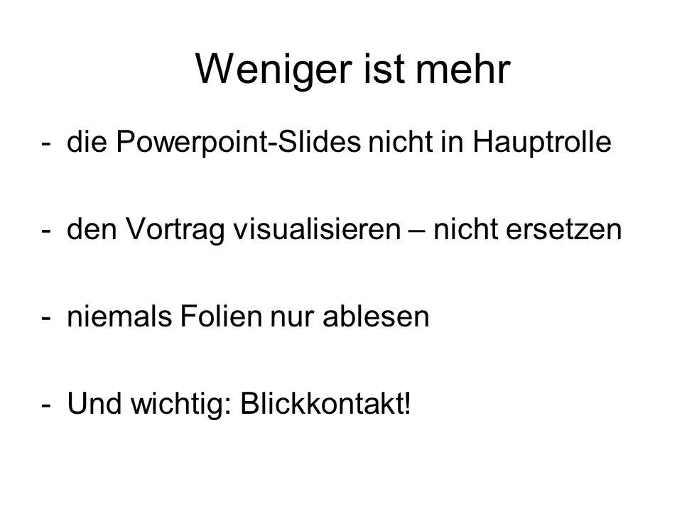 Weniger ist mehr die Powerpoint-Slides nicht in Hauptrolle