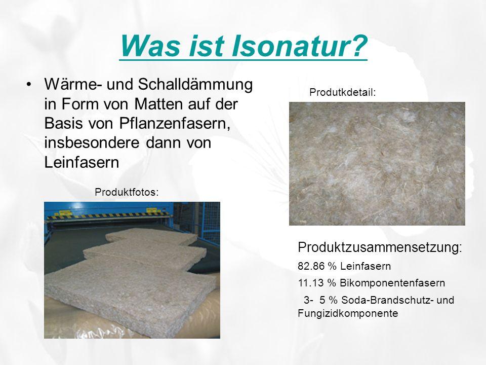 Was ist Isonatur Wärme- und Schalldämmung in Form von Matten auf der Basis von Pflanzenfasern, insbesondere dann von Leinfasern.