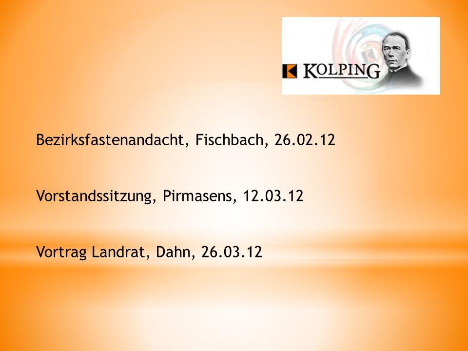 Bezirksfastenandacht, Fischbach, 26.02.12