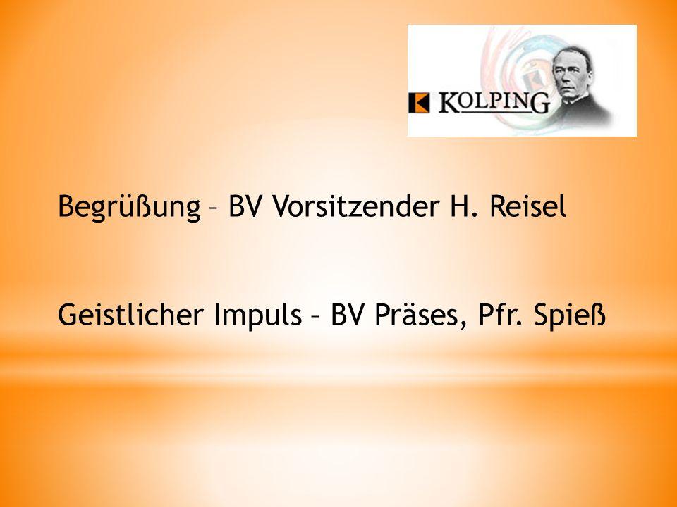Begrüßung – BV Vorsitzender H. Reisel