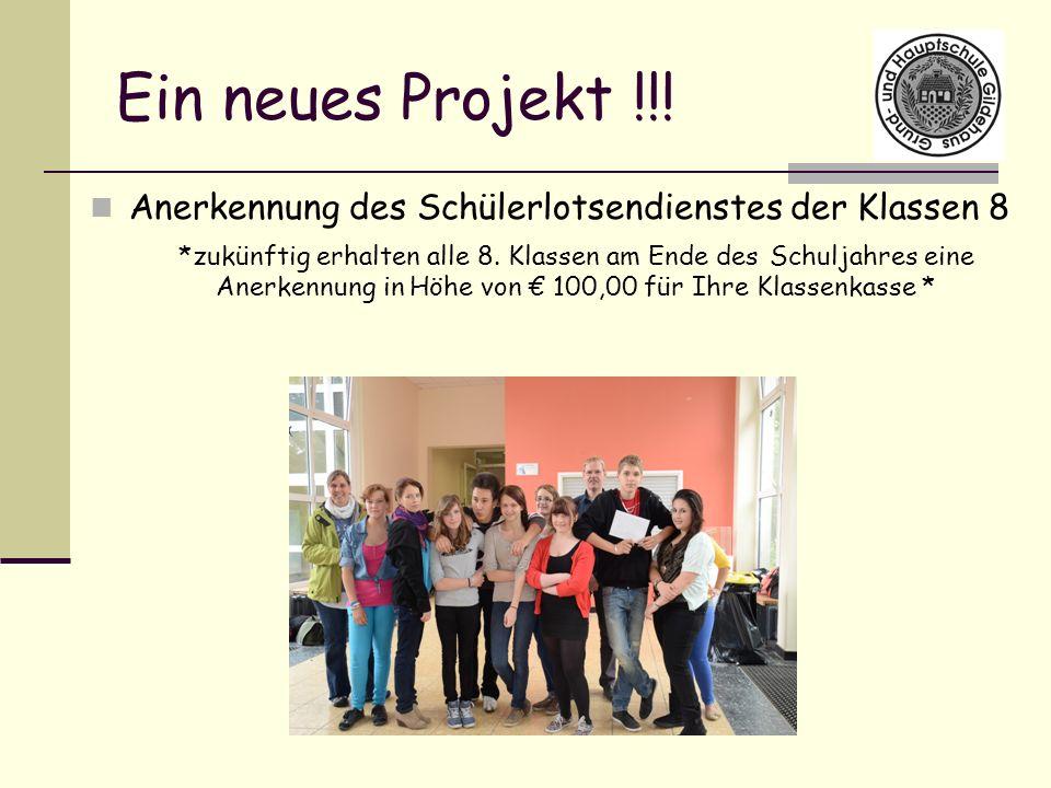 Ein neues Projekt !!! Anerkennung des Schülerlotsendienstes der Klassen 8.