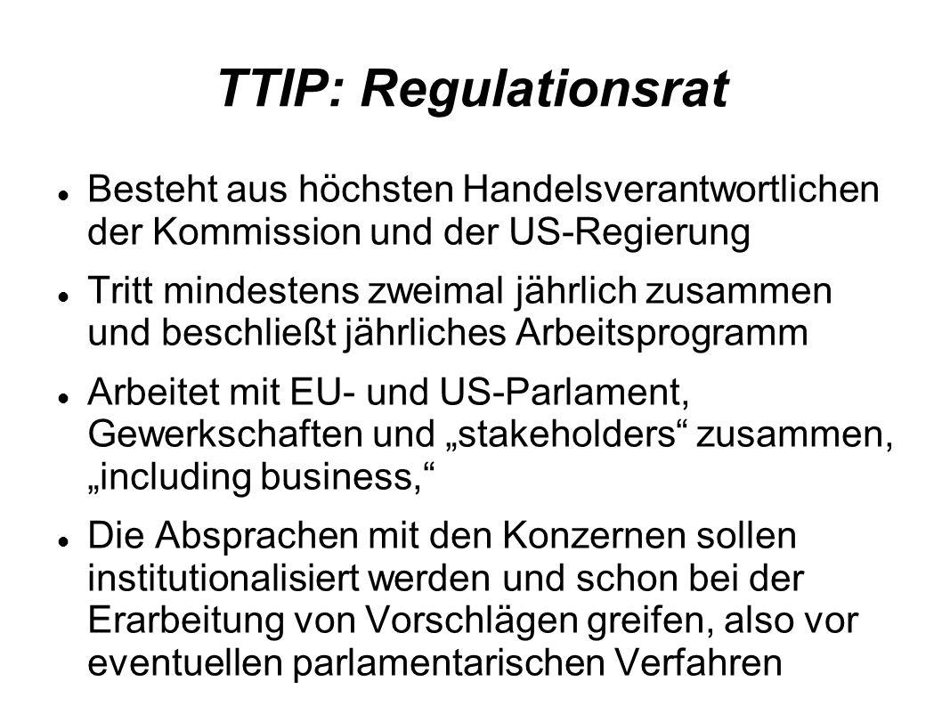 TTIP: Regulationsrat Besteht aus höchsten Handelsverantwortlichen der Kommission und der US-Regierung.