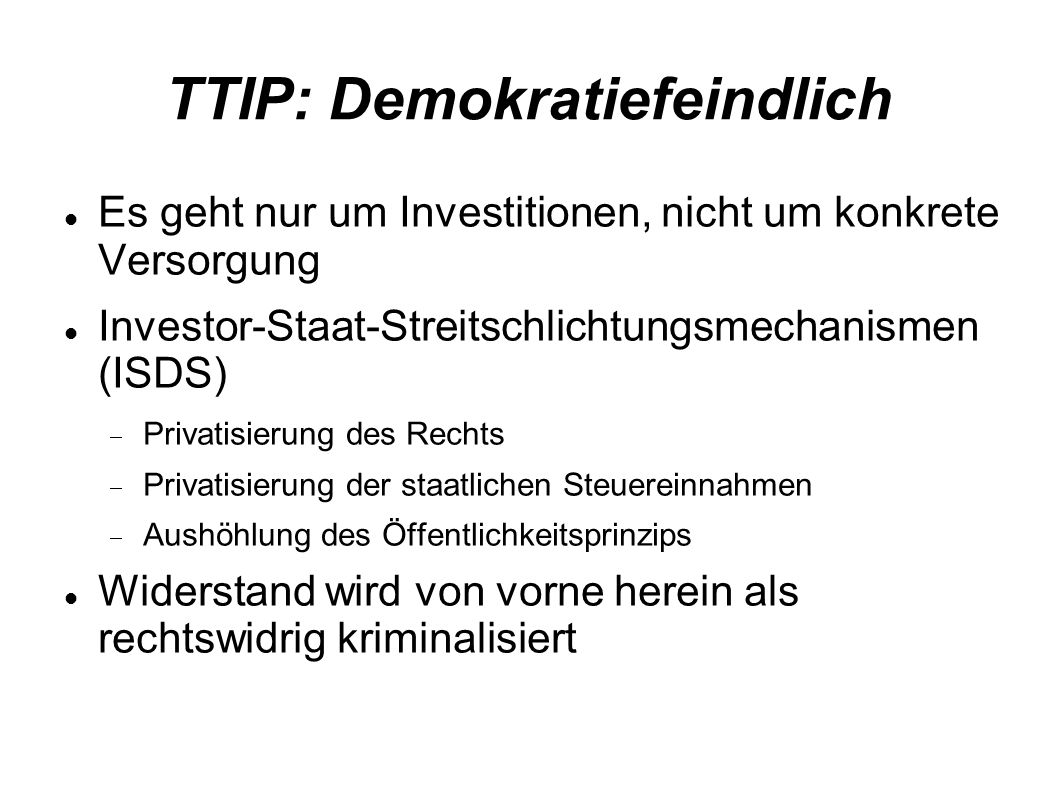 TTIP: Demokratiefeindlich