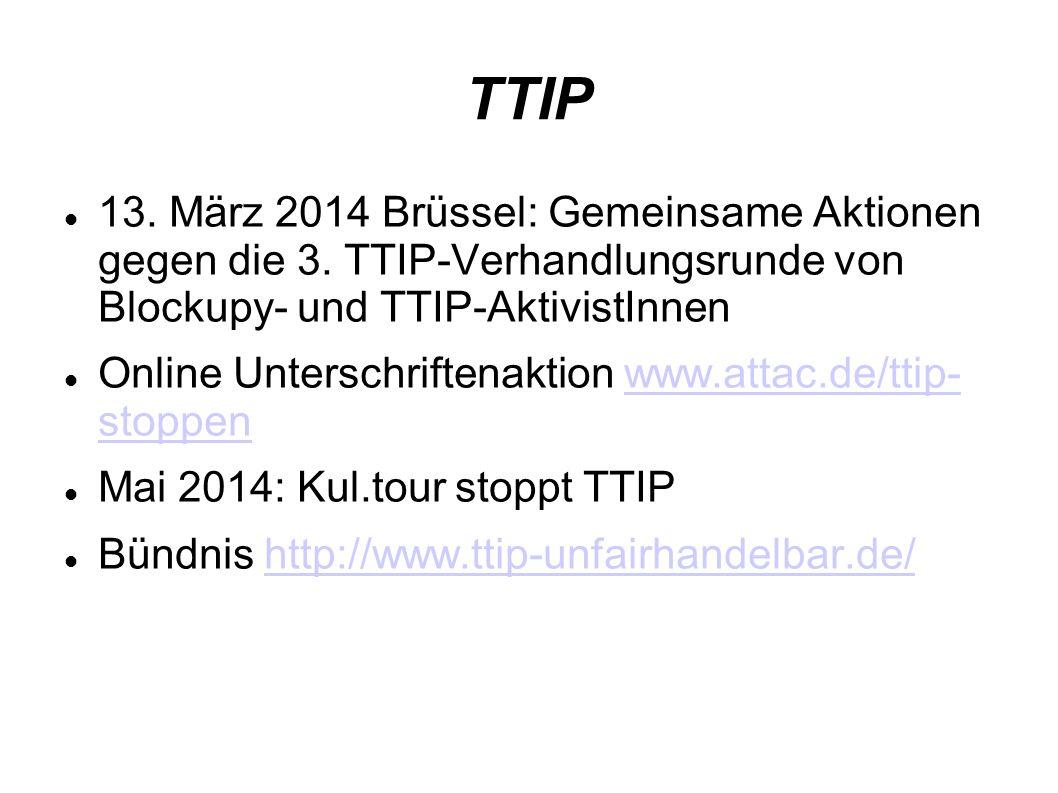 TTIP 13. März 2014 Brüssel: Gemeinsame Aktionen gegen die 3. TTIP-Verhandlungsrunde von Blockupy- und TTIP-AktivistInnen.