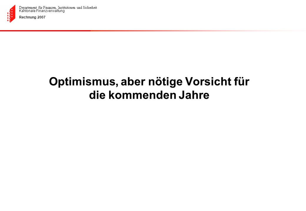 Optimismus, aber nötige Vorsicht für die kommenden Jahre