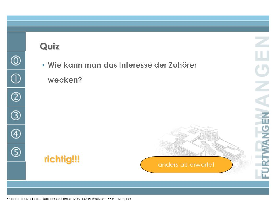 Quiz richtig!!! Wie kann man das Interesse der Zuhörer wecken