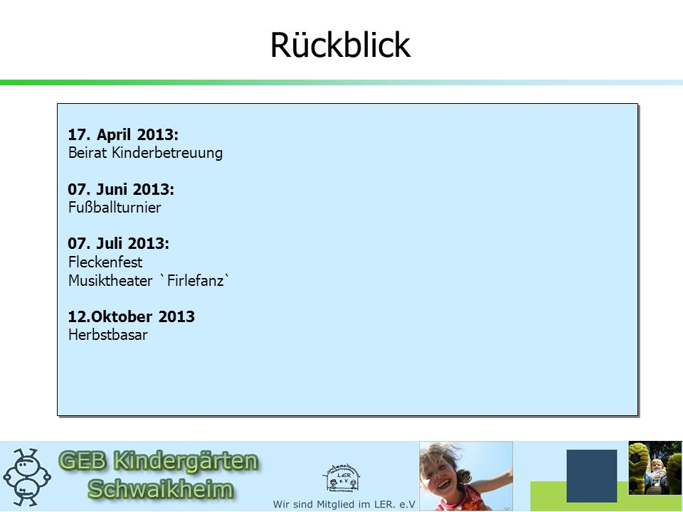 Rückblick 17. April 2013: Beirat Kinderbetreuung 07. Juni 2013: