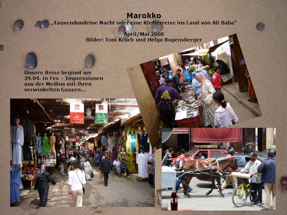 """Marokko """"Tausendundeine Nacht oder eine Kletterreise ins Land von Ali Baba April/Mai 2008 Bilder: Toni Kruch und Helga Bogensberger"""