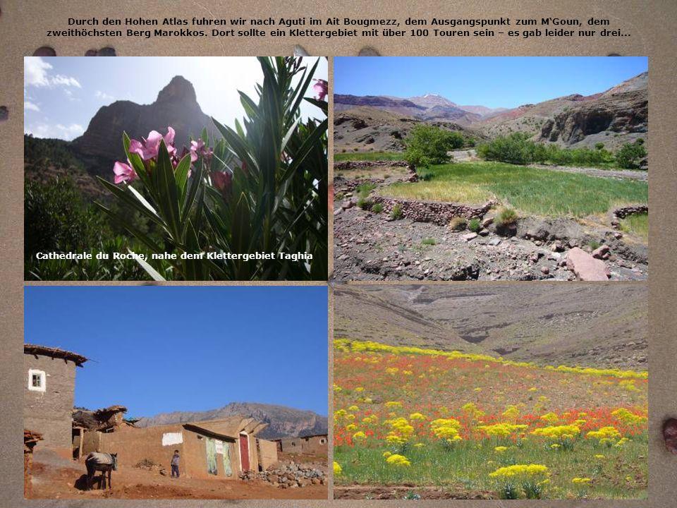 Durch den Hohen Atlas fuhren wir nach Aguti im Ait Bougmezz, dem Ausgangspunkt zum M'Goun, dem zweithöchsten Berg Marokkos. Dort sollte ein Klettergebiet mit über 100 Touren sein – es gab leider nur drei...