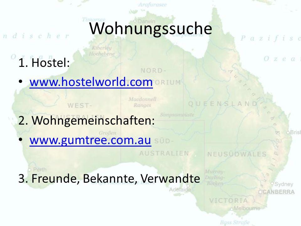 Wohnungssuche 1. Hostel: www.hostelworld.com 2. Wohngemeinschaften: