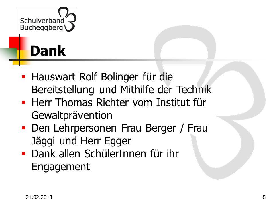 Dank Hauswart Rolf Bolinger für die Bereitstellung und Mithilfe der Technik. Herr Thomas Richter vom Institut für Gewaltprävention.