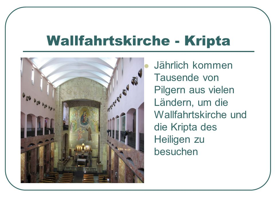 Wallfahrtskirche - Kripta