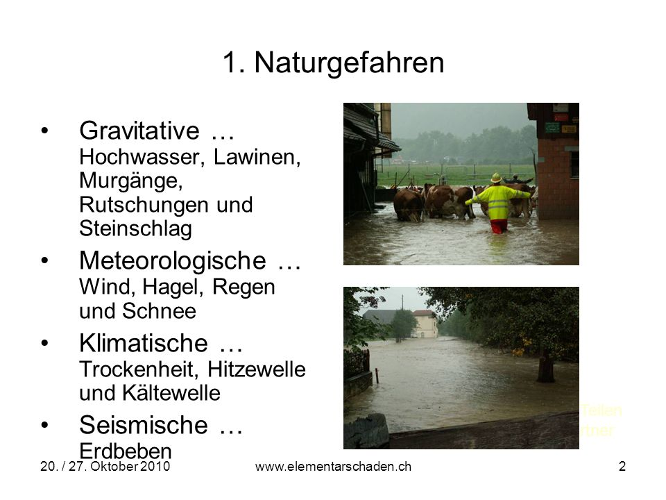 1. Naturgefahren Gravitative … Hochwasser, Lawinen, Murgänge, Rutschungen und Steinschlag. Meteorologische … Wind, Hagel, Regen und Schnee.
