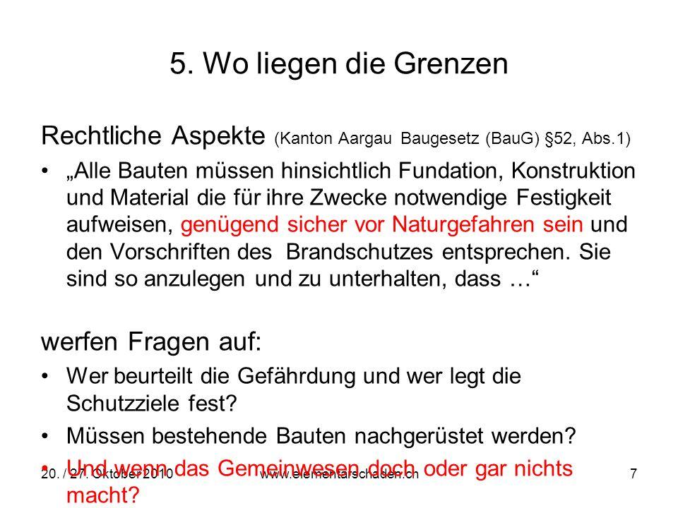 5. Wo liegen die Grenzen Rechtliche Aspekte (Kanton Aargau Baugesetz (BauG) §52, Abs.1)