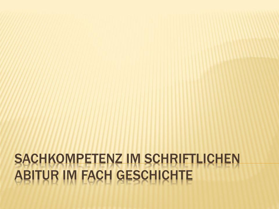 Sachkompetenz im schriftlichen Abitur im Fach Geschichte