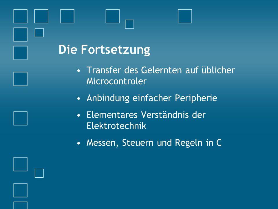 Die Fortsetzung Transfer des Gelernten auf üblicher Microcontroler