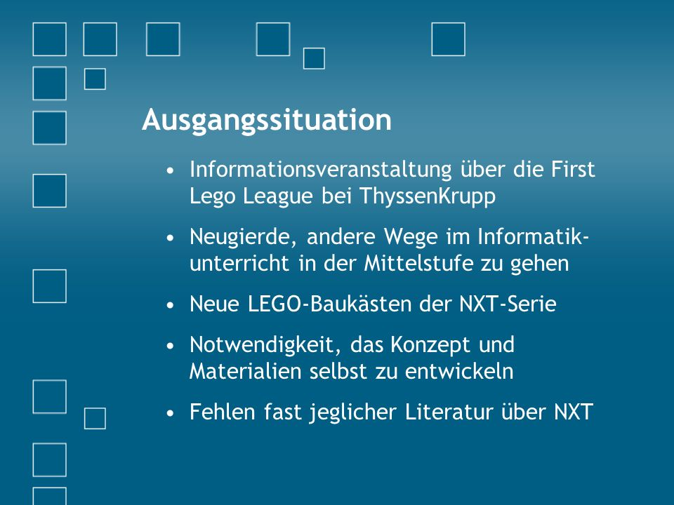 Ausgangssituation Informationsveranstaltung über die First Lego League bei ThyssenKrupp.