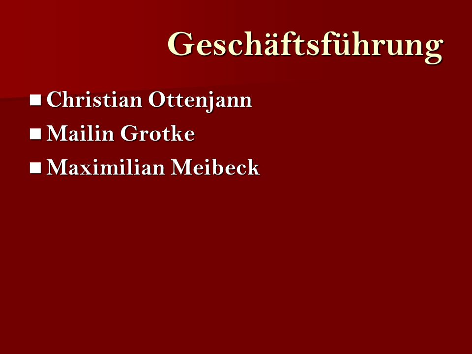 Geschäftsführung Christian Ottenjann Mailin Grotke Maximilian Meibeck