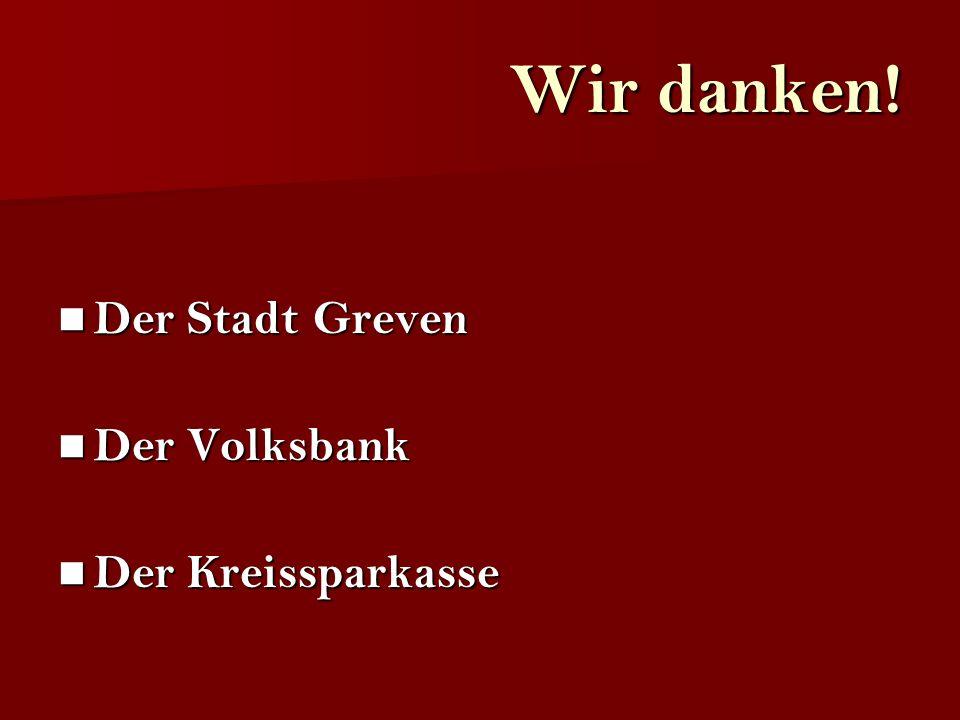 Wir danken! Der Stadt Greven Der Volksbank Der Kreissparkasse