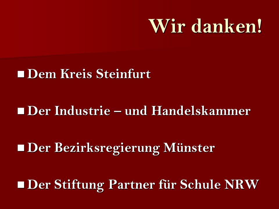 Wir danken! Dem Kreis Steinfurt Der Industrie – und Handelskammer