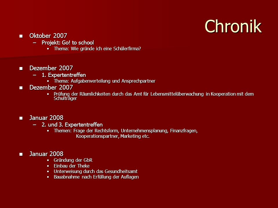 Chronik Oktober 2007 Dezember 2007 Januar 2008 Projekt: Go! to school