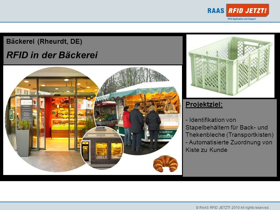 RFID in der Bäckerei Bäckerei (Rheurdt, DE) Projektziel: