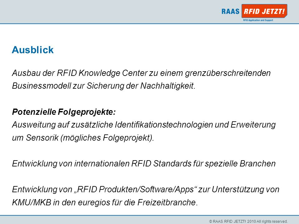 Ausblick Ausbau der RFID Knowledge Center zu einem grenzüberschreitenden. Businessmodell zur Sicherung der Nachhaltigkeit.