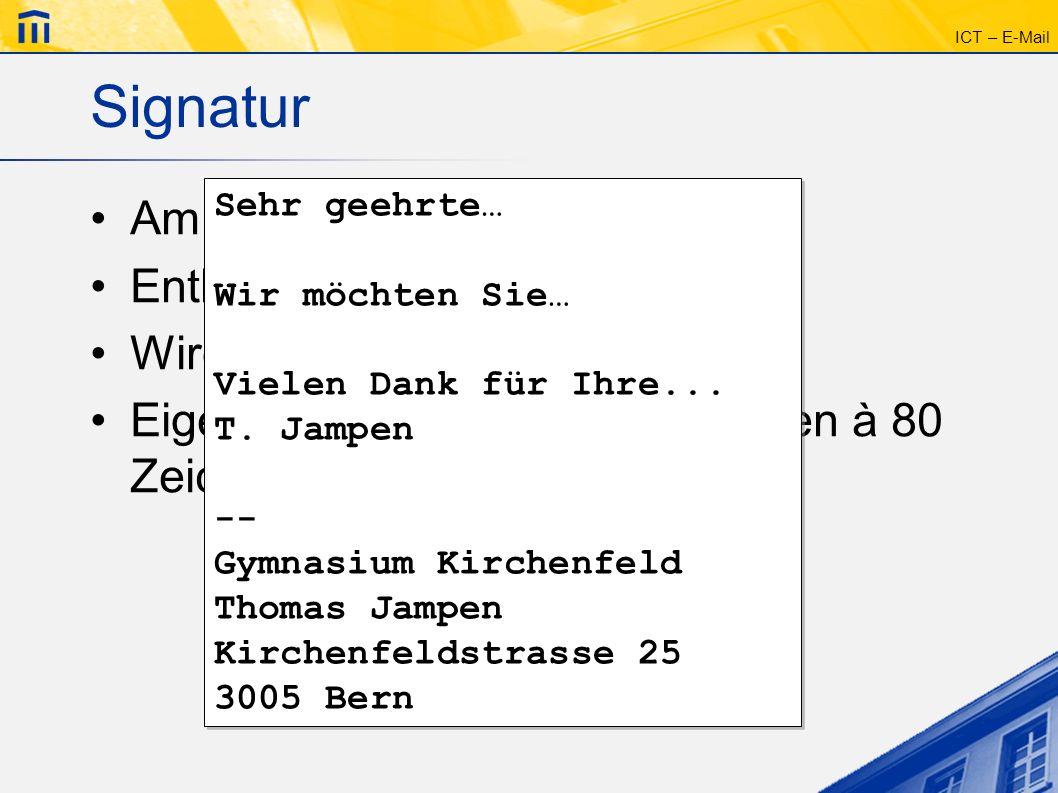 Signatur Am Ende der Nachricht Enthält z.B. die Postadresse