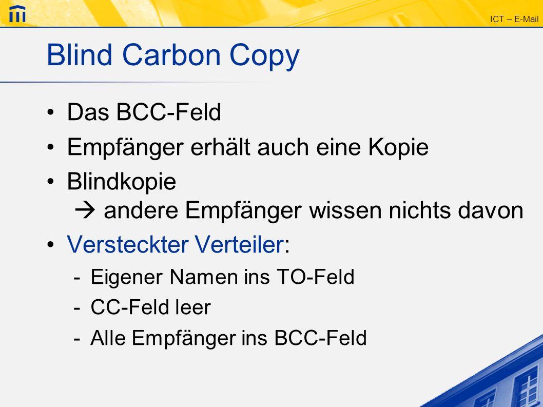 Blind Carbon Copy Das BCC-Feld Empfänger erhält auch eine Kopie