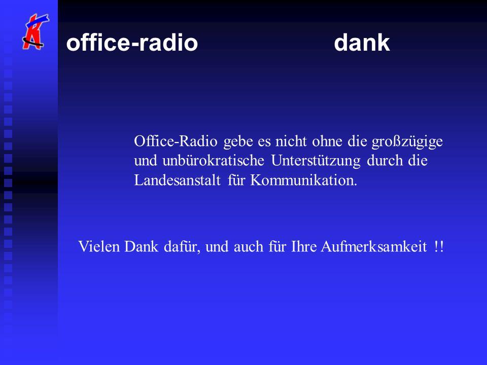 office-radio dank Office-Radio gebe es nicht ohne die großzügige