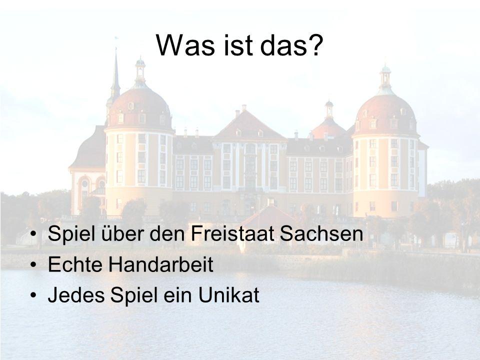 Was ist das Spiel über den Freistaat Sachsen Echte Handarbeit
