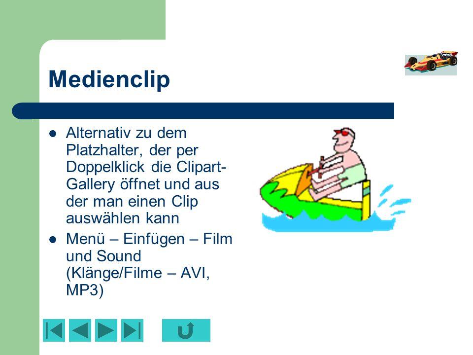 Medienclip Alternativ zu dem Platzhalter, der per Doppelklick die Clipart-Gallery öffnet und aus der man einen Clip auswählen kann.