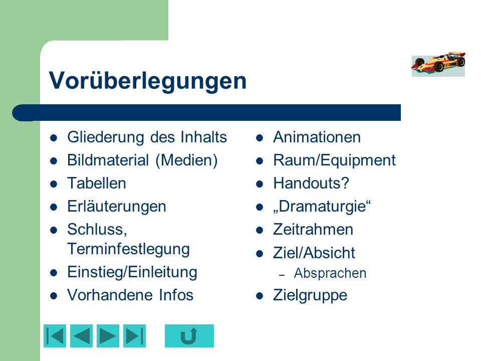 Vorüberlegungen Gliederung des Inhalts Bildmaterial (Medien) Tabellen