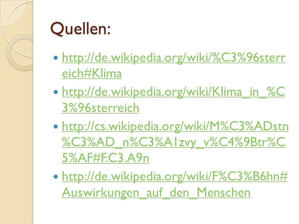 Quellen: http://de.wikipedia.org/wiki/%C3%96sterr eich#Klima
