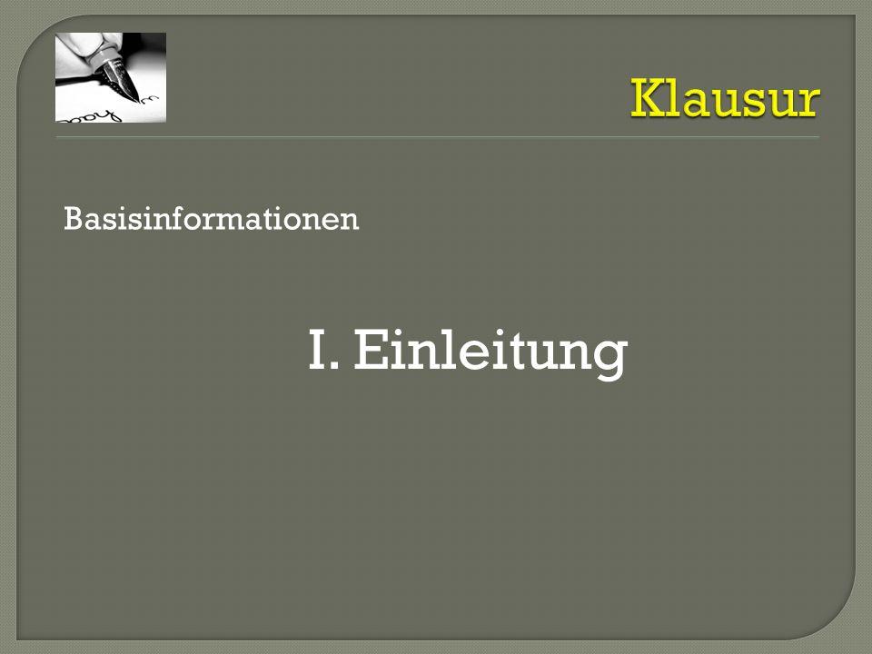 Klausur Basisinformationen I. Einleitung