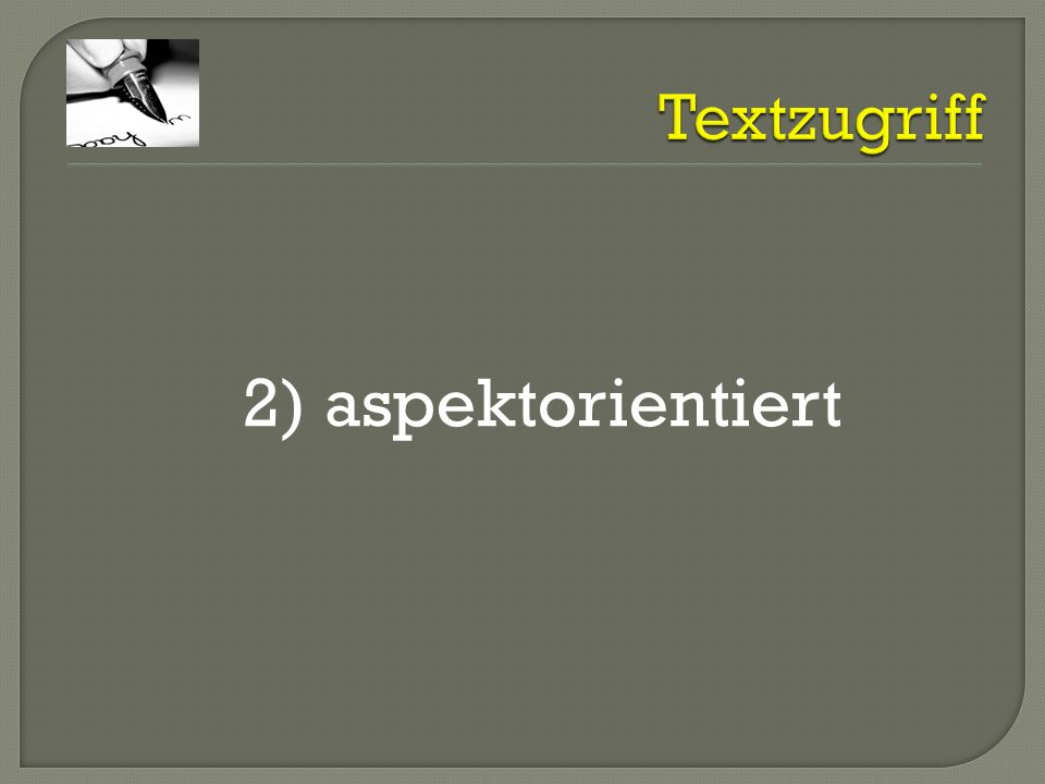 Textzugriff 2) aspektorientiert