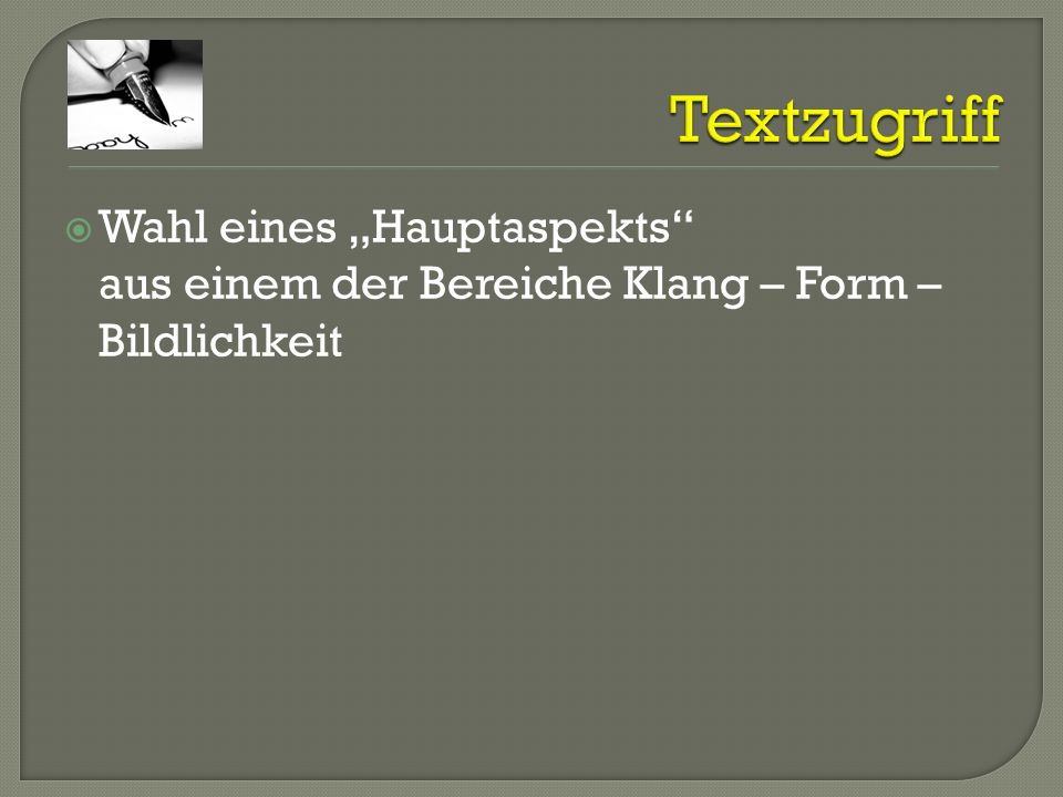 """Textzugriff Wahl eines """"Hauptaspekts aus einem der Bereiche Klang – Form – Bildlichkeit"""