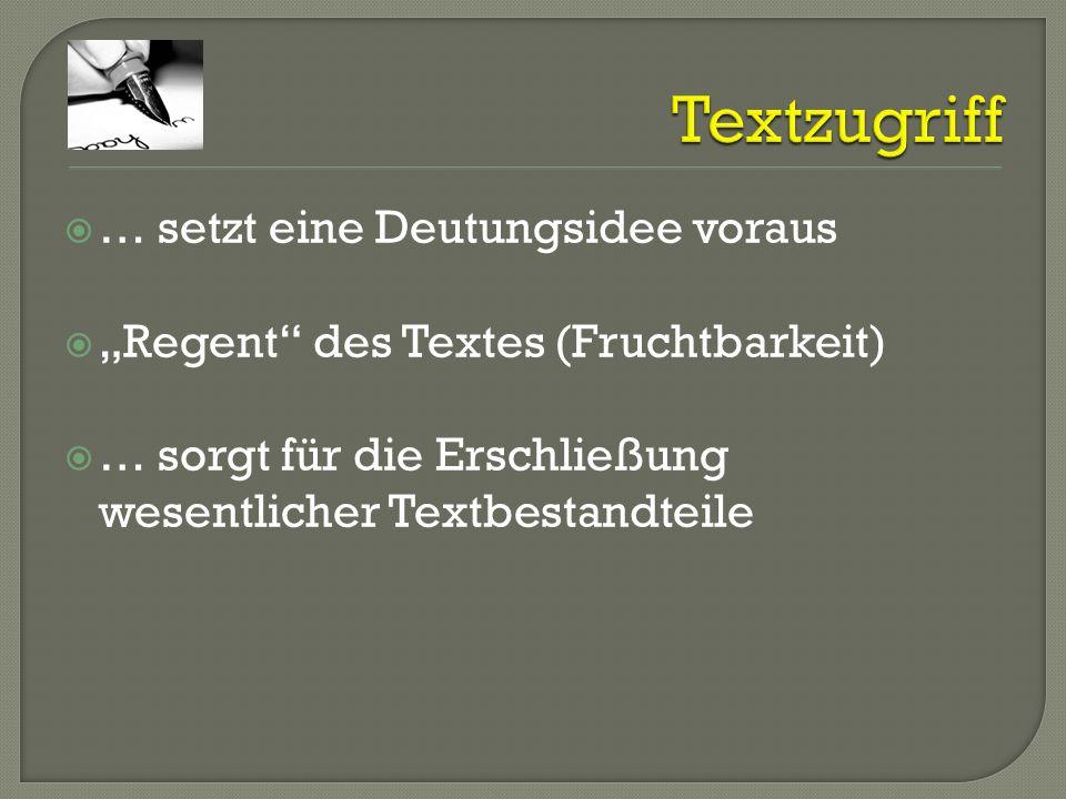 Textzugriff … setzt eine Deutungsidee voraus