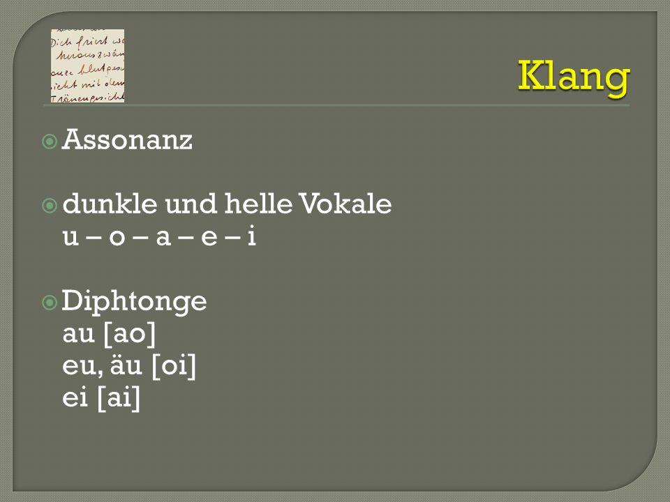 Klang Assonanz dunkle und helle Vokale u – o – a – e – i