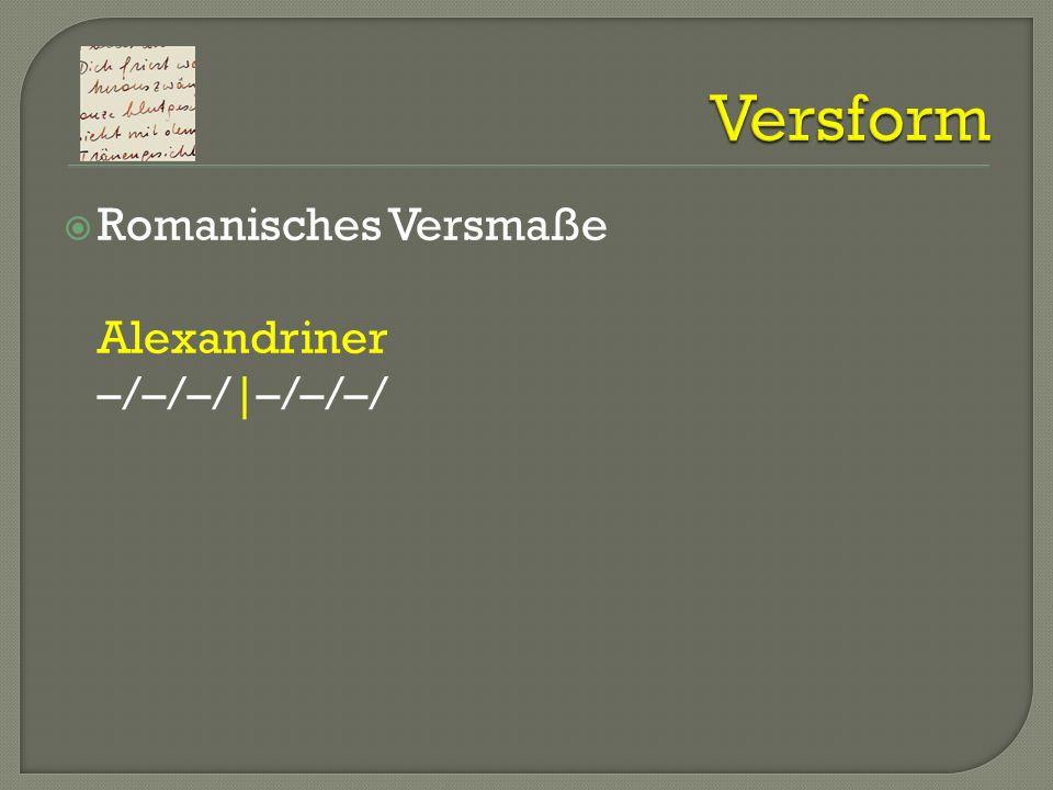 Versform Romanisches Versmaße Alexandriner –/–/–/|–/–/–/