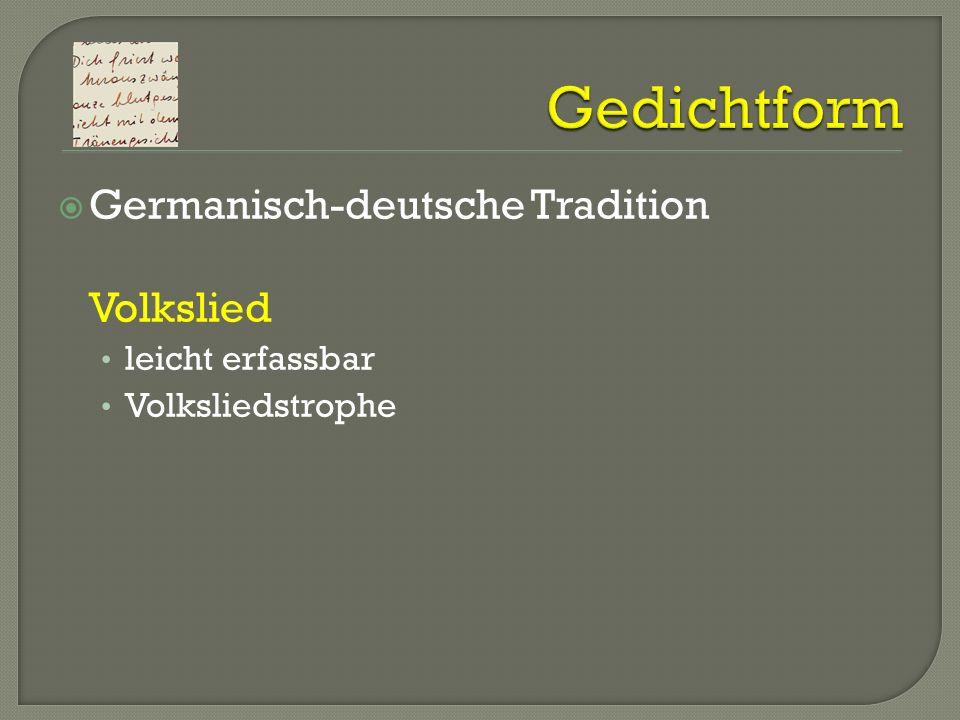 Gedichtform Germanisch-deutsche Tradition Volkslied leicht erfassbar