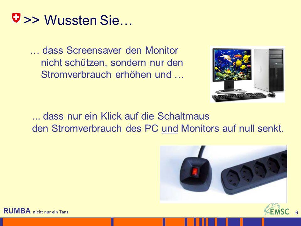 >> Wussten Sie… … dass Screensaver den Monitor nicht schützen, sondern nur den Stromverbrauch erhöhen und …