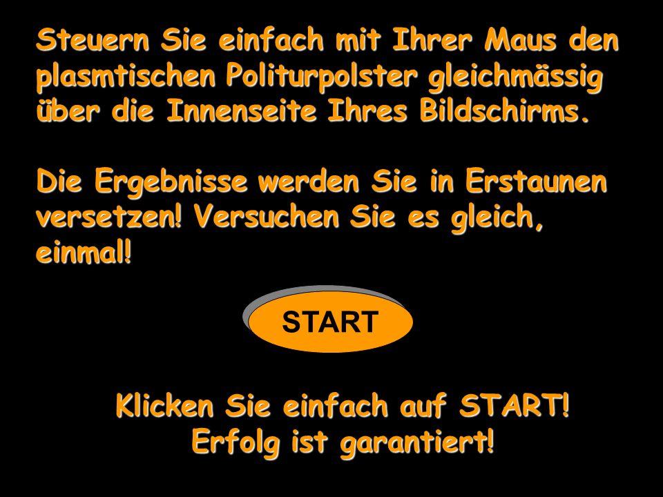 Klicken Sie einfach auf START!